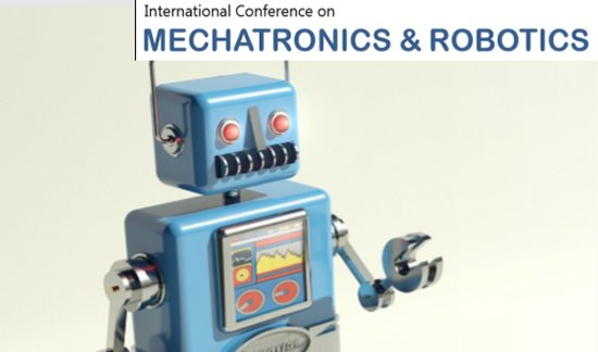 International Conference on Mechatronics and Robotics