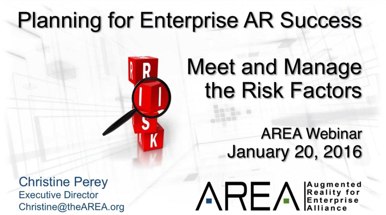 AREA Webinar | Plan for Enterprise AR Success:  Meet and Manage the Risk Factors