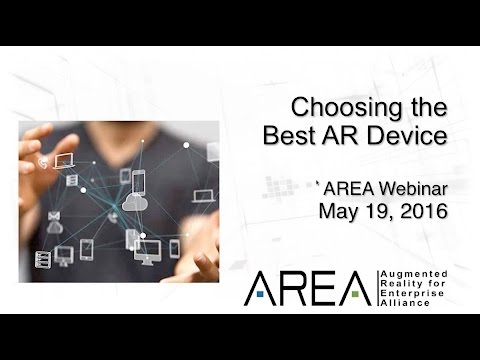 AREA Webinar | Choosing the Best Device for Enterprise AR