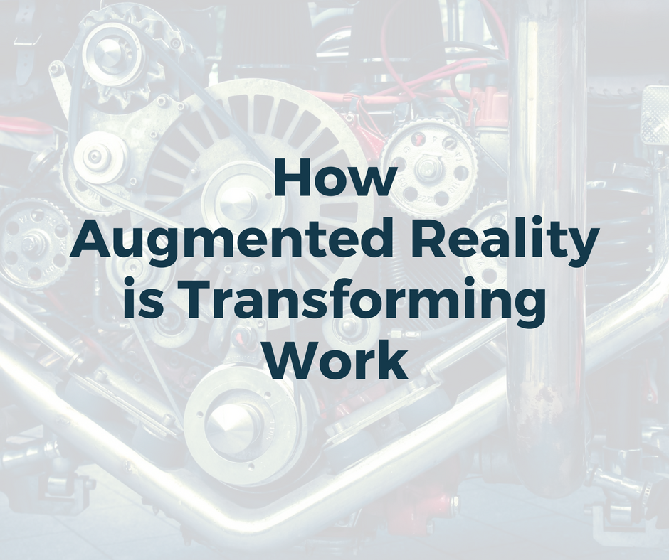 How Augmented Reality Is Transforming Work - AREA