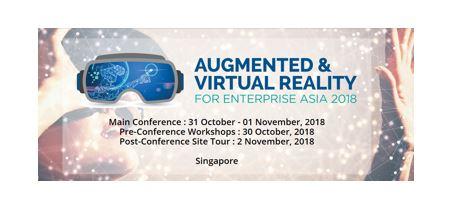 Augmented & Virtual Reality for Enterprise Asia 2018