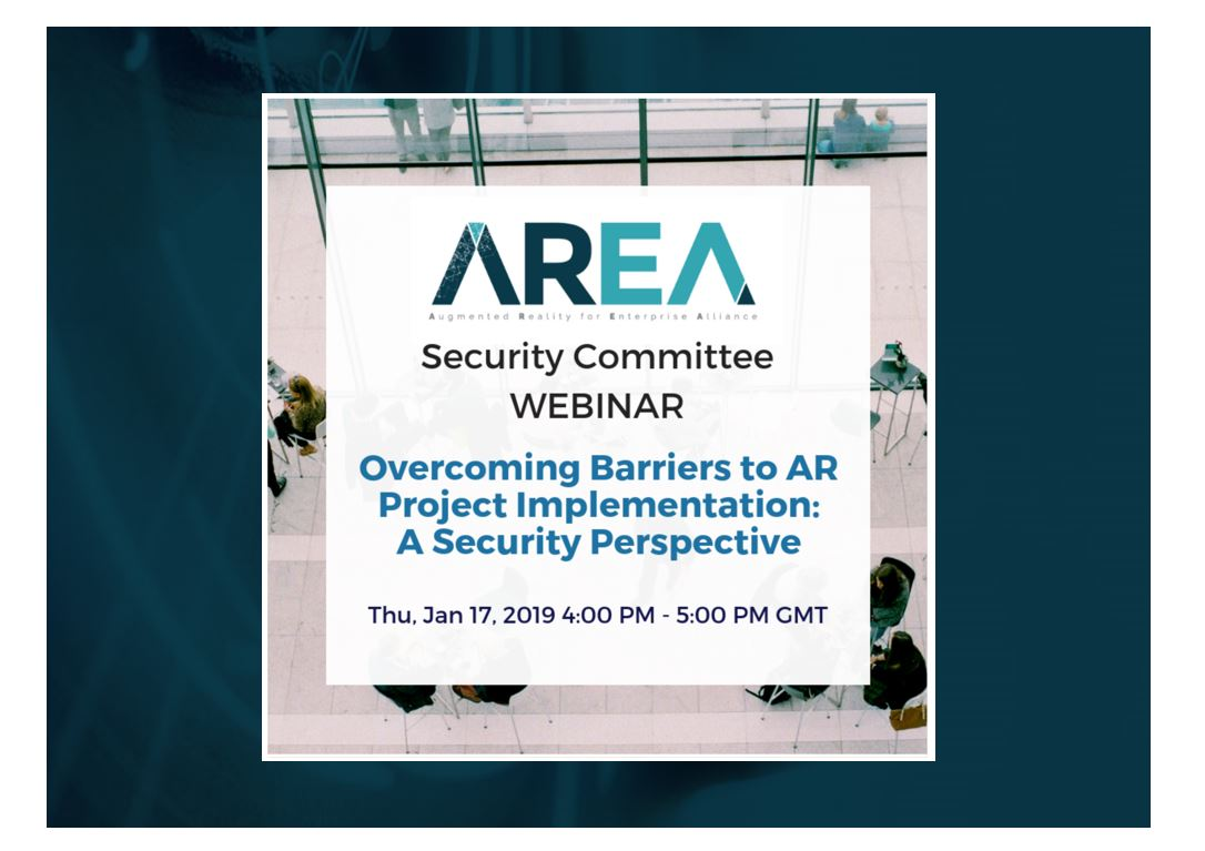 AREA Security Committee Webinar | Overcoming Barriers to AR Project Implementation: A Security Perspective