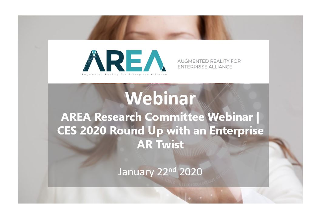 AREA Research Committee Webinar | CES 2020 Round Up with an Enterprise AR Twist