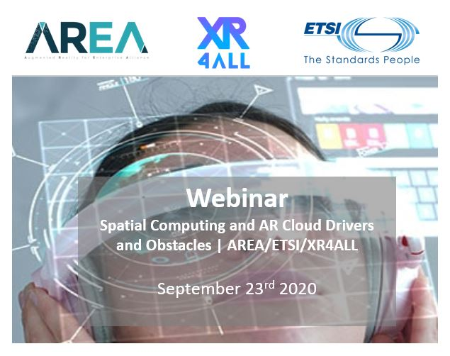 Spatial Computing and AR Cloud Drivers and Obstacles | AREA/ETSI/XR4ALL Webinar