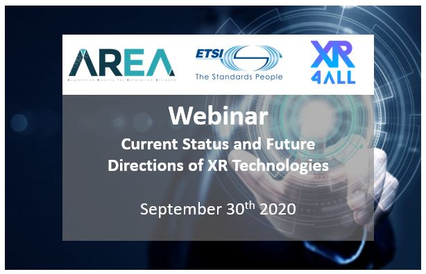 Current Status and Future Directions of XR Technologies  | AREA/ETSI/XR4ALL Webinar
