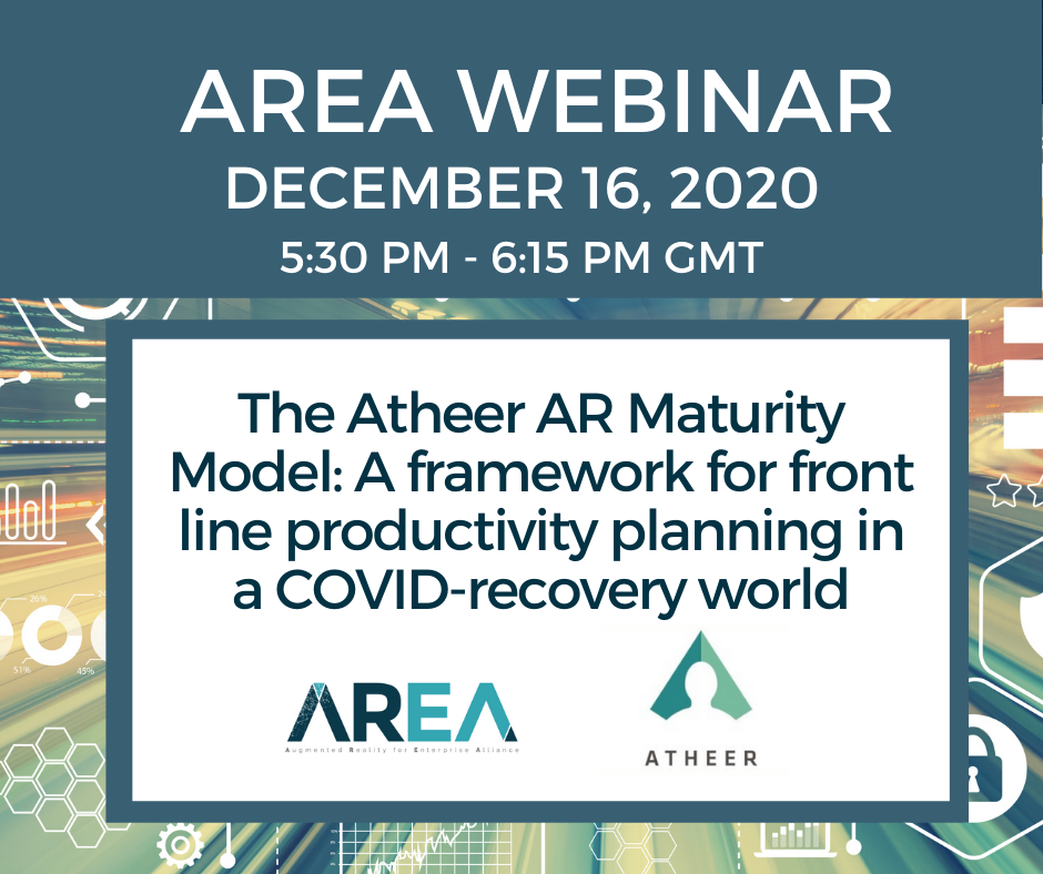 AREA Webinar | The Atheer AR Maturity Model: A framework for front line productivity planning in a COVID-recovery world