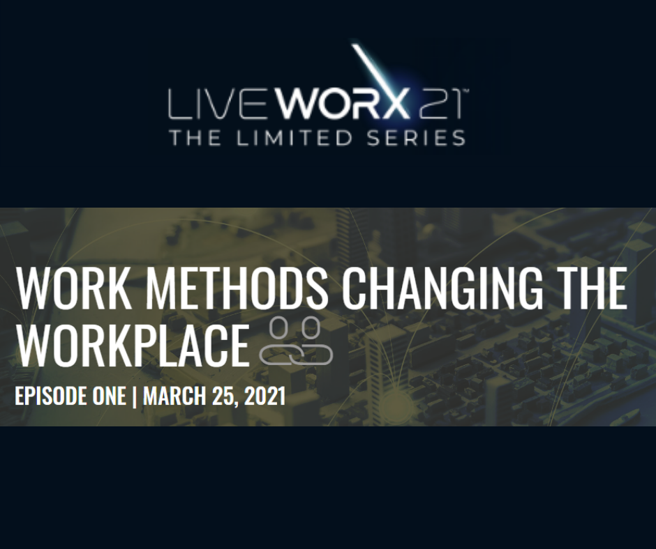 LiveWorx Series Work Methods Changing the Workplace Episode 1