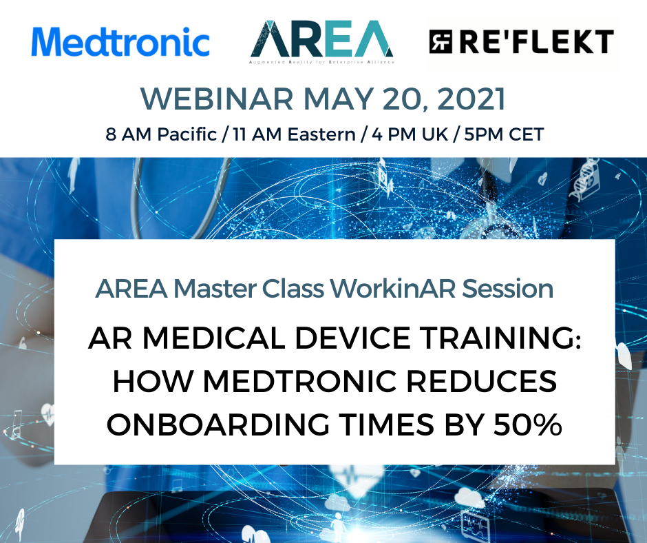 AREA Master Class WorkinAR Session – AR Medical Device Training: How Medtronic reduces onboarding times by 50%