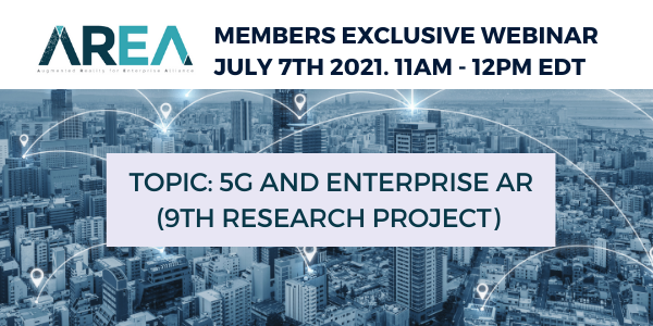 AREA Member-Exclusive Webinar – 5G and Enterprise AR (9th Research Project)
