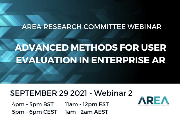 AREA Research Committee Webinar | Advanced Methods for User Evaluation in Enterprise AR – Webinar 2