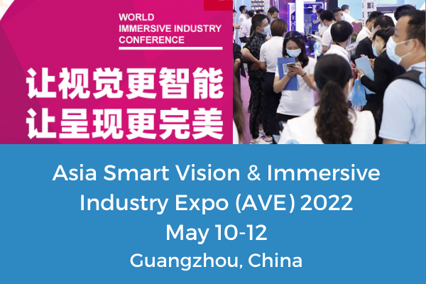Asia Smart Vision & Immersive Industry Expo (AVE) 2022